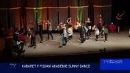 KABARET V PODANÍ AKADÉMIE SUNNY DANCE